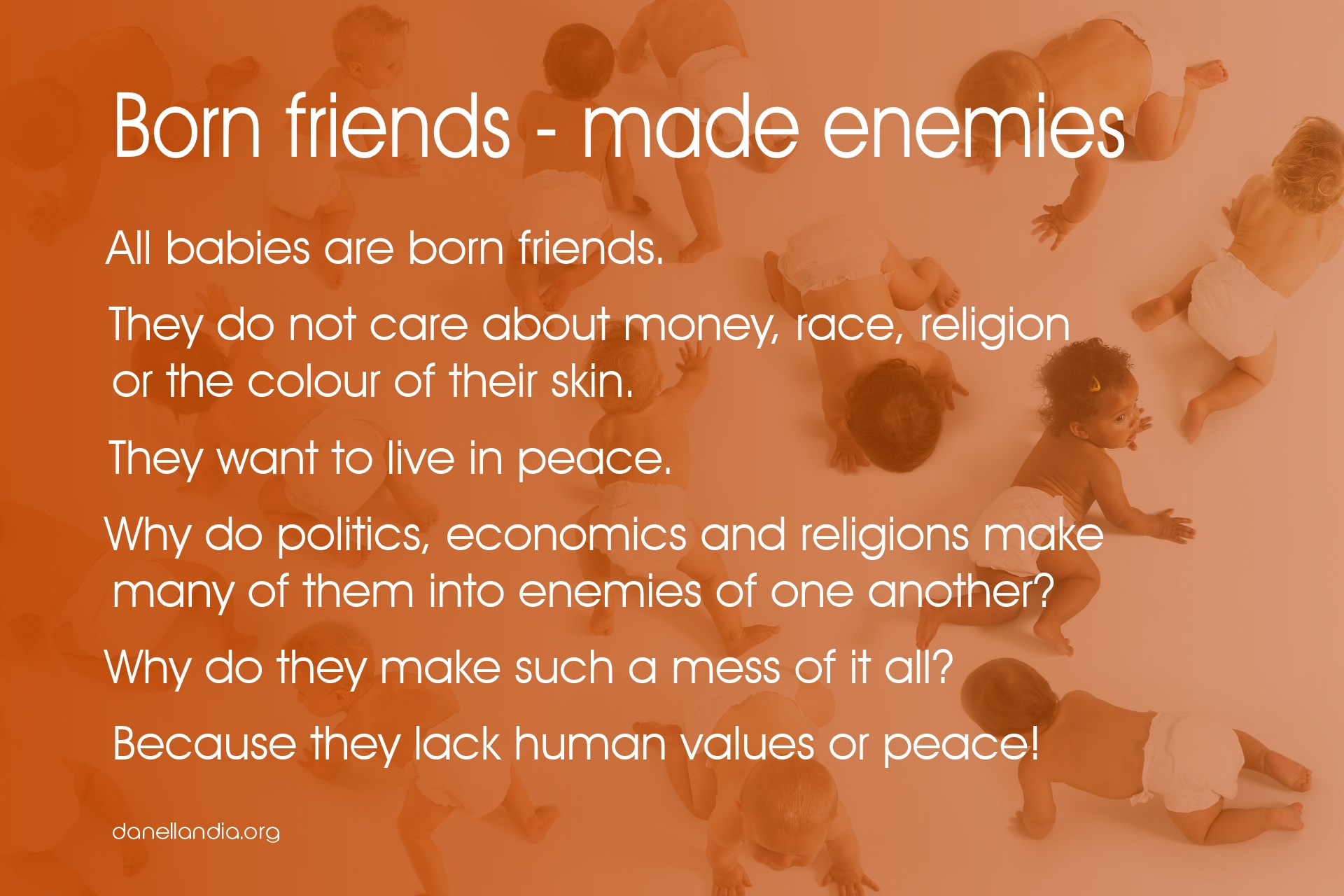 Born friends - made enemies