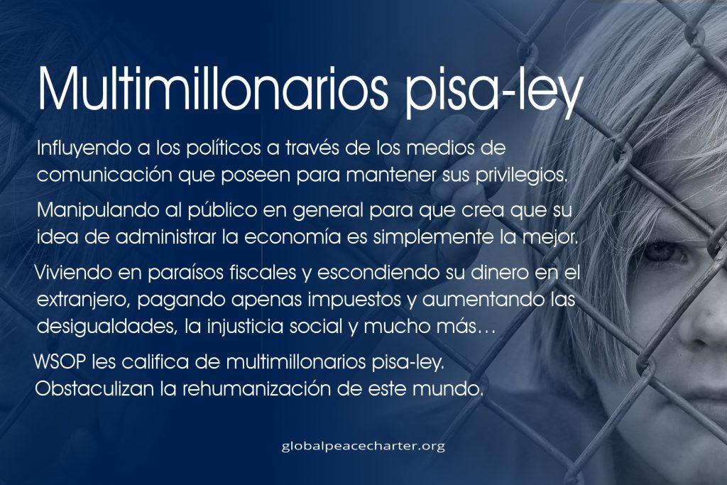 Multimillonarios pisa-ley