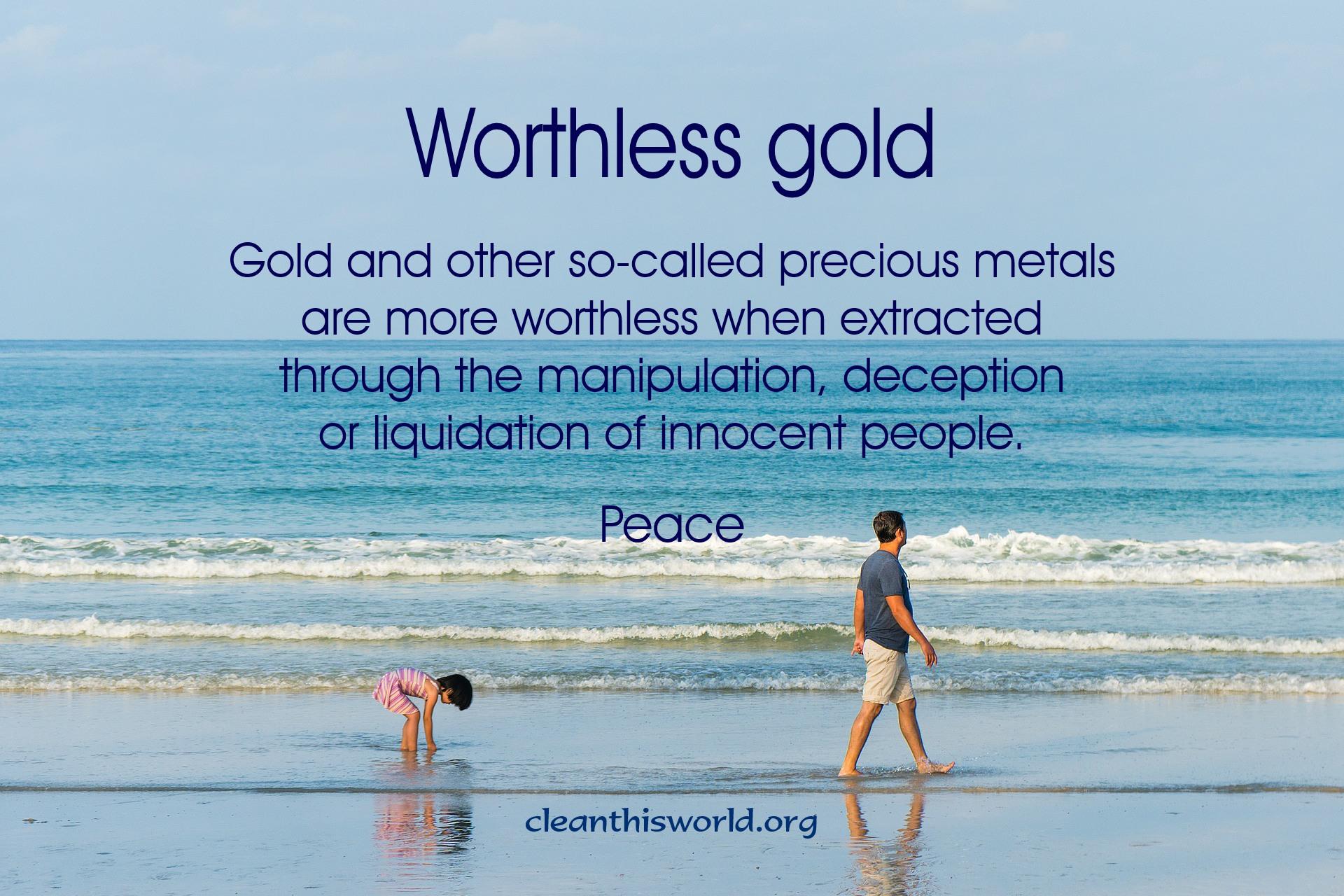 Worthless gold