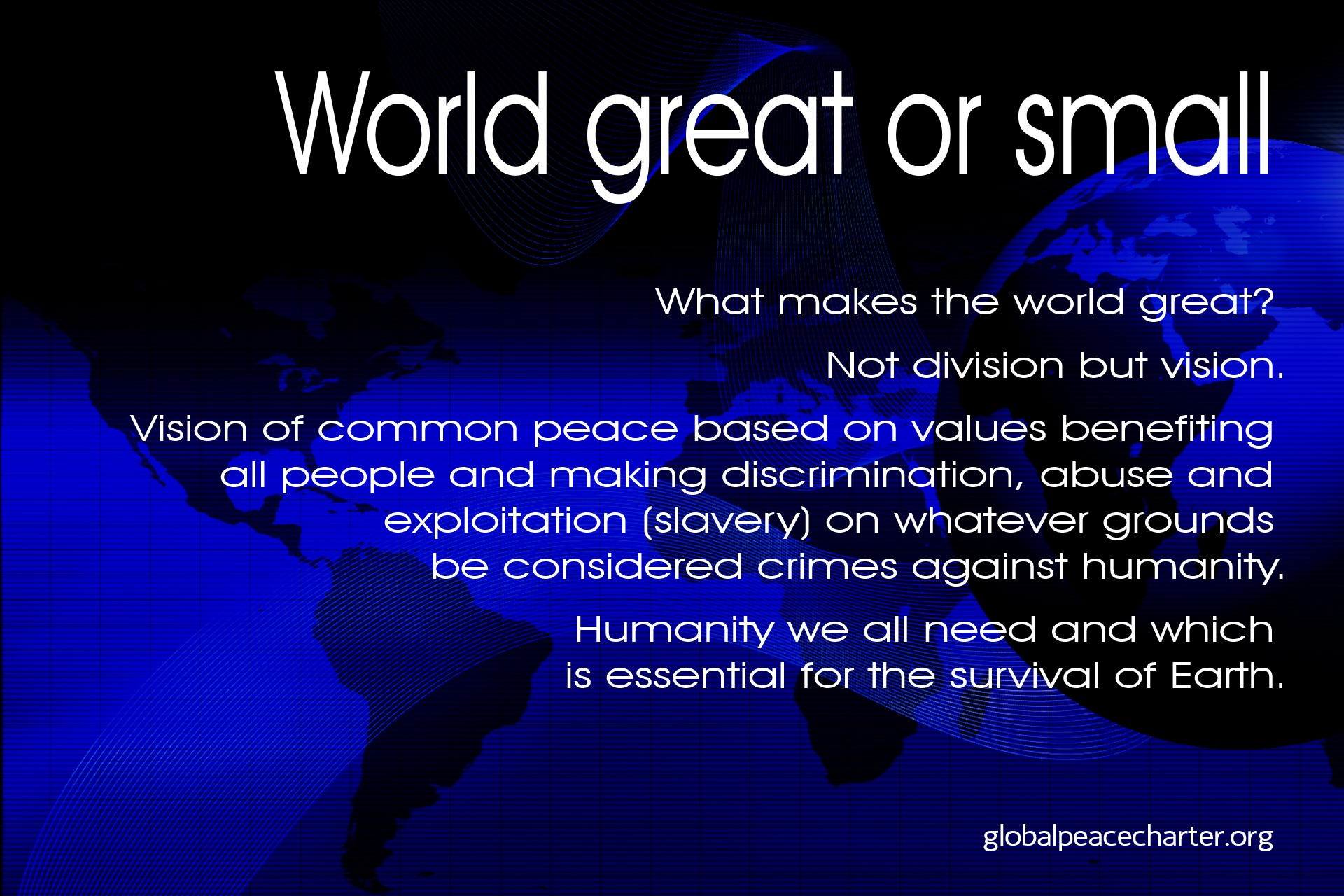 World great or small
